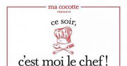 Ce soir c'est moi le chef - Ma Cocotte