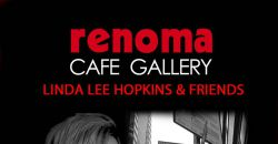 Linda Lee Hopkins & Friends au Renoma Café Gallery - Le Renoma Café
