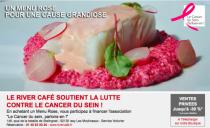 LE RIVER CAFÉ SOUTIENT LA LUTTE CONTRE LE CANCER DU SEIN !
